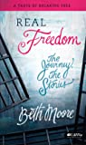 Real Freedom: The Journey, The Stories: A Taste of Breaking Free
