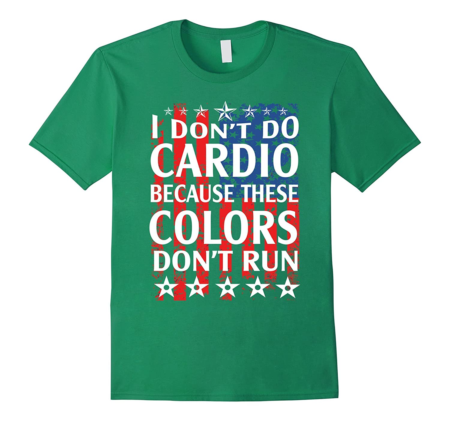 I dont do cardio because these colors dont run – Fourth of J