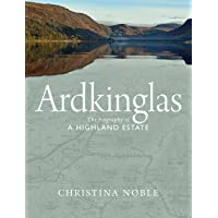 Ardkinglas: The Biography of a Highland Estate