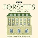 The Forsytes: The Complete Series: BBC Radio 4 Full-Cast Dramatisation
