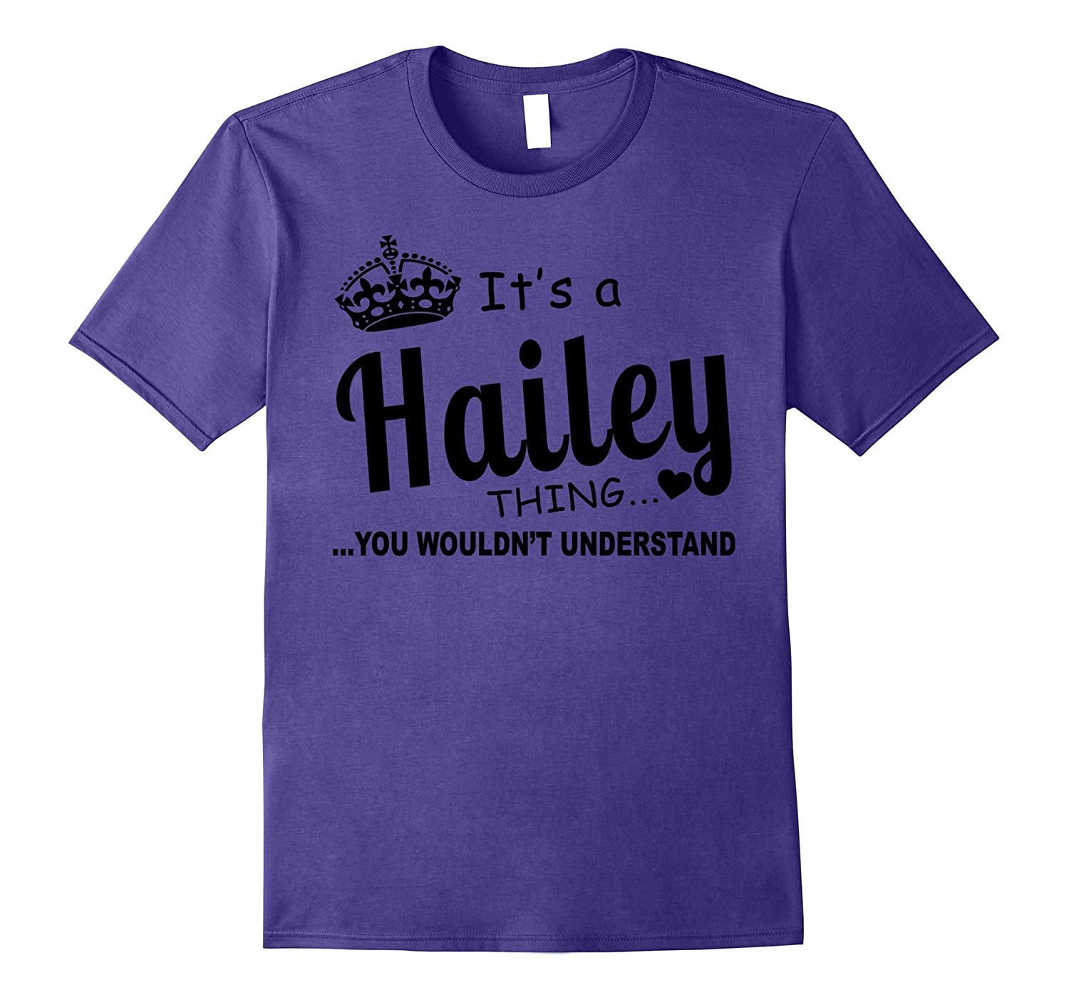 Hailey You Wouldn't Understand Birthday T-Shirt-TH