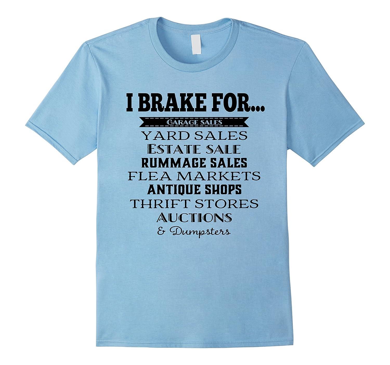 I Brake For Garage Sales T-Shirt-Vaci