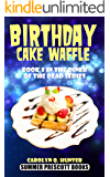 Birthday Cake Waffle: Book 8 in the Diner of the Dead Series