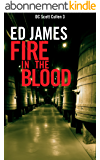 Fire in the Blood (DC Scott Cullen Crime Series Book 3) (English Edition)