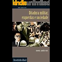 Ditadura militar, esquerdas e sociedade (Descobrindo o Brasil)