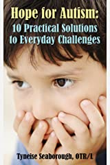 Hope for Autism: 10 Practical Solutions to Everyday Challenges Kindle Edition