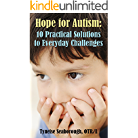 Hope for Autism: 10 Practical Solutions to Everyday Challenges