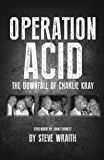 Operation ACID: The Downfall of Charlie Kray