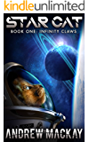 Star Cat: Infinity Claws: A Science Fiction & Fantasy Adventure (The Star Cat Series - Book 1)