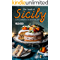 The Food of Sicily: Sicilian Cookbook for the Italian Food Lover (English Edition)