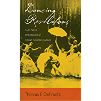 Dancing Revelations: Alvin Ailey's Embodiment of African American Culture book cover