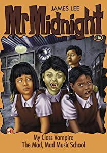 Mr Midnight #16: My Class Vampire; The Mad, Mad Music School