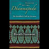 Essence of the Dhammapada: The Buddha's Call to Nirvana (Wisdom of India Book 3)