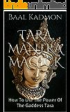Tara Mantra Magick: How To Use The Power Of The Goddess Tara (English Edition)