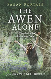 Druid power celtic faerie craft elemental magic amber wolfe pagan portals the awen alone walking the path of the solitary druid fandeluxe Images