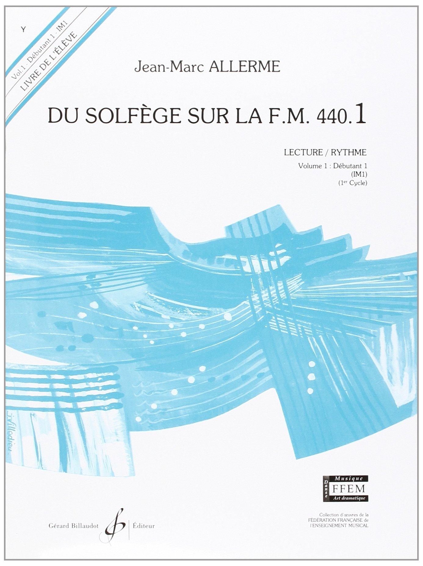 Du Solfege Sur la F.M. 440.1 - Lecture/Rythme - Eleve Broché – 1 janvier 2000 Allerme Jean-Marc Billaudot B003JYOTM4 PIR3270