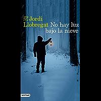 No hay luz bajo la nieve (Volumen independiente)