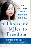 A Thousand Miles to Freedom: My Escape from North