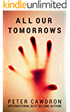 All Our Tomorrows (Z is for Zombie Book 2)