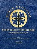 Bible Blossom Storyteller's Handbook: The Unfolding Story of God