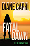 Fatal Dawn: A Gripping Jess Kimball Thriller (The Jess Kimball Thrillers Series Book 10)