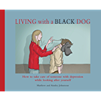 Living with a Black Dog (English Edition)