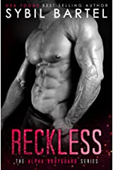 Reckless (The Alpha Bodyguard Series Book 3) Kindle Edition