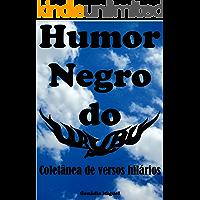 HUMOR NEGRO DO UrubU: Coletânea de versos hilários