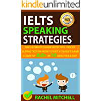 IELTS Speaking Strategies: The Ultimate Guide With Tips, Tricks, And Practice On How To Get A Target Band Score Of 8.0+ In 10 Minutes A Day (English Edition)