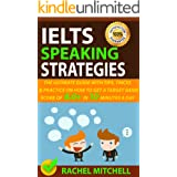 IELTS Speaking Strategies: The Ultimate Guide With Tips, Tricks, And Practice On How To Get A Target Band Score Of 8.0+ In 10