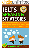 IELTS Speaking Strategies: The Ultimate Guide With Tips, Tricks, And Practice On How To Get A Target Band Score Of 8.0…