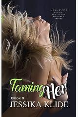 Taming Her: A Billionaire Bad Boy Insta-love Romance Series (Siri's Heart Book 9) Kindle Edition
