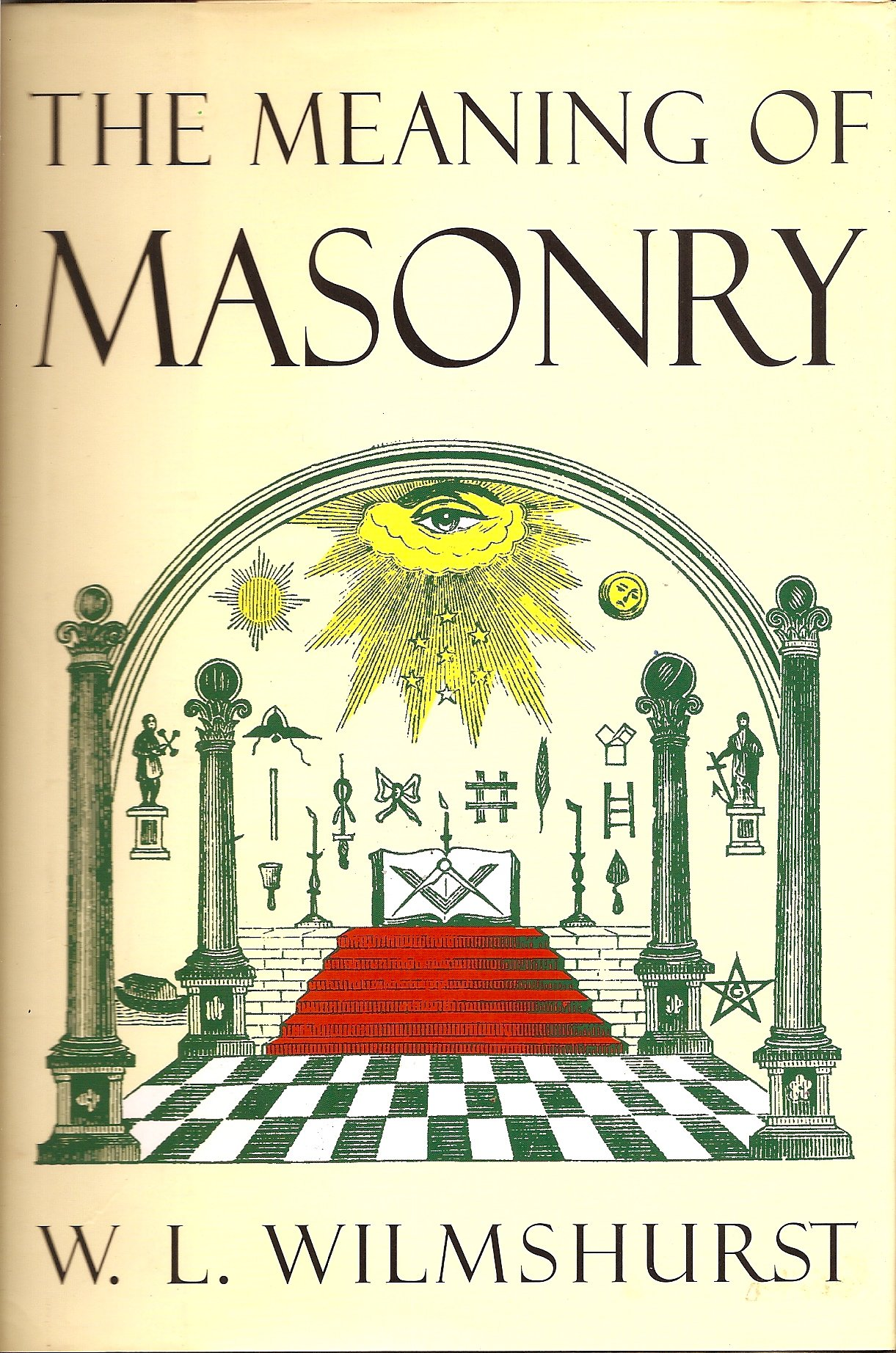 The Meaning of Masonry, W. L. Wilmshurst