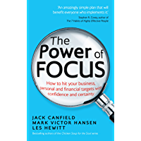 The Power of Focus: How to Hit Your Business, Personal and Financial Targets with Confidence and Certainty (English Edition)