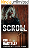 Scroll: Archaeological Thriller (Relic Hunters Taskforce Book 1)