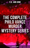 The Complete Philo Vance Murder Mystery Series (Illustrated Edition): The Benson Murder Case, The Canary Murder Case, The Greene Murder Case, The Bishop ... The Casino Murder Case… (English Edition)