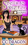 Spells to Die For (Witch's Brew Cozy Mystery Book 2)