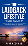 "THE LAIDBACK LIFESTYLE: ""Anyone can have it"""
