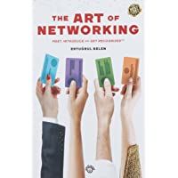 The Art Of Networking: Meet, Introduce and Get Recognized