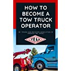 How to Become a Tow Truck Operator