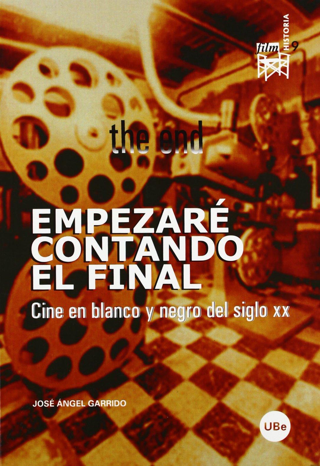 Download Empezaré contando el final. Cine en blanco y negro del siglo XX. (Spanish Edition) ebook