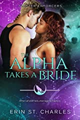 The Alpha Takes a Bride: BWWM Paranormal (Shifter Enforcers Book 4) Kindle Edition