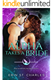 The Alpha Takes a Bride: BWWM Paranormal (Shifter Enforcers Book 4)