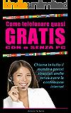 Come telefonare quasi gratis con o senza PC: Chiama in tutto il mondo a prezzi stracciati anche senza avere la connessione internet