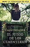 El juego de los cementerios (Ada Levy 2): (Incluye el relato «La venganza de Ada»)
