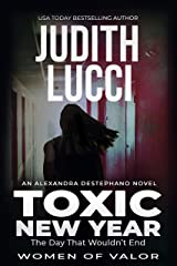Toxic New Year: The Day That Wouldn't End: Fourth Book in the Alexandra Destephano Series Kindle Edition