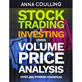Stock Trading & Investing Using Volume Price Analysis: Over 200 worked examples