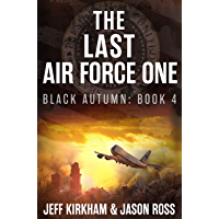 The Last Air Force One: The Black Autumn series Book 4