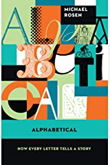 Alphabetical: How Every Letter Tells a Story Kindle Edition