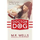 Doctor Dog: Healing Touches from Pets We Love